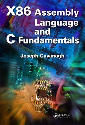 X86 Assembly Language and C Fundamentals: 1st Edition (e-Book) book cover