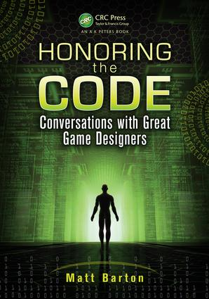 Honoring the Code: Conversations with Great Game Designers, 1st Edition (e-Book) book cover