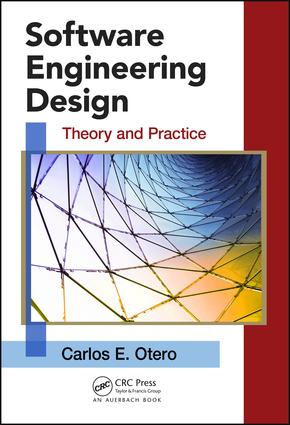 Software Engineering Design: Theory and Practice, 1st Edition (e-Book) book cover