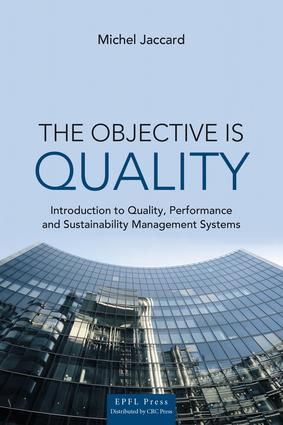 The Objective is Quality: An Introduction to Performance and Sustainability Management Systems, 1st Edition (e-Book) book cover