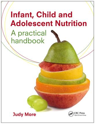 Infant, Child and Adolescent Nutrition: A Practical Handbook, 1st Edition (e-Book) book cover