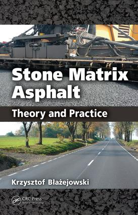 Stone Matrix Asphalt: Theory and Practice, 1st Edition (e-Book) book cover