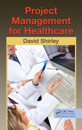 Project Management for Healthcare: 1st Edition (e-Book) book cover