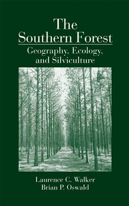 The Southern Forest: Geography, Ecology, and Silviculture, 1st Edition (e-Book) book cover