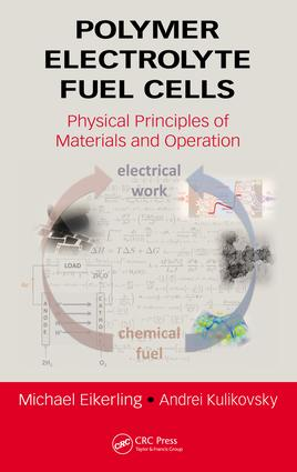 Polymer Electrolyte Fuel Cells: Physical Principles of Materials and Operation, 1st Edition (e-Book) book cover