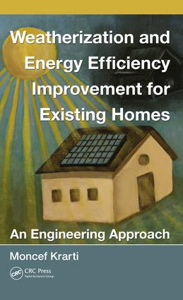Weatherization and Energy Efficiency Improvement for Existing Homes: An Engineering Approach, 1st Edition (e-Book) book cover