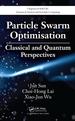 Particle Swarm Optimisation: Classical and Quantum Perspectives, 1st Edition (e-Book) book cover