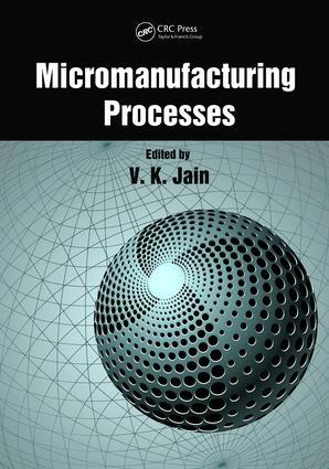 Micromanufacturing Processes: 1st Edition (e-Book) book cover