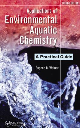 Applications of Environmental Aquatic Chemistry: A Practical Guide, Third Edition, 3rd Edition (e-Book) book cover