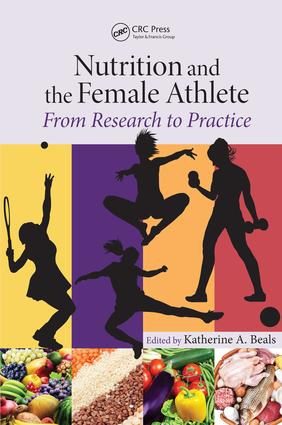 Nutrition and the Female Athlete: From Research to Practice, 1st Edition (e-Book) book cover