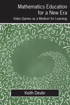 Mathematics Education for a New Era: Video Games as a Medium for Learning book cover