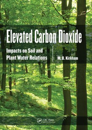 Elevated Carbon Dioxide: Impacts on Soil and Plant Water Relations, 1st Edition (e-Book) book cover