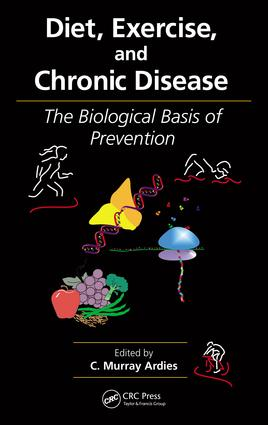 Diet, Exercise, and Chronic Disease: The Biological Basis of Prevention book cover