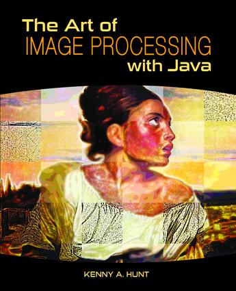 The Art of Image Processing with Java: 1st Edition (e-Book) book cover