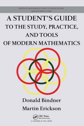 A Student's Guide to the Study, Practice, and Tools of Modern Mathematics: 1st Edition (e-Book) book cover