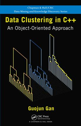 Data Clustering in C++: An Object-Oriented Approach, 1st Edition (e-Book) book cover