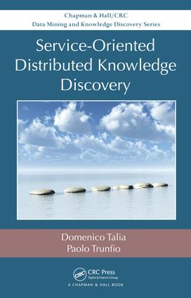 Service-Oriented Distributed Knowledge Discovery: 1st Edition (e-Book) book cover