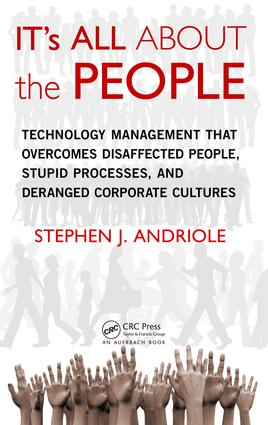 IT's All about the People: Technology Management That Overcomes Disaffected People, Stupid Processes, and Deranged Corporate Cultures, 1st Edition (e-Book) book cover