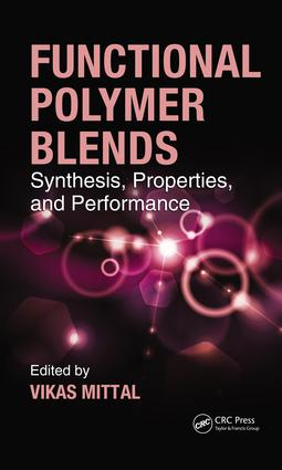 Functional Polymer Blends: Synthesis, Properties, and Performance, 1st Edition (e-Book) book cover
