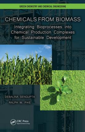 Chemicals from Biomass: Integrating Bioprocesses into Chemical Production Complexes for Sustainable Development, 1st Edition (e-Book) book cover