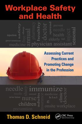 Workplace Safety and Health: Assessing Current Practices and Promoting Change in the Profession book cover