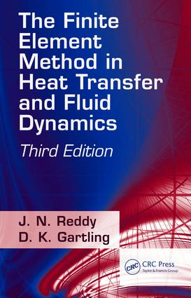 The Finite Element Method in Heat Transfer and Fluid Dynamics