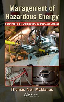 Management of Hazardous Energy: Deactivation, De-Energization, Isolation, and Lockout, 1st Edition (e-Book) book cover