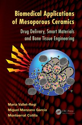 Biomedical Applications of Mesoporous Ceramics: Drug Delivery, Smart Materials and Bone Tissue Engineering, 1st Edition (e-Book) book cover