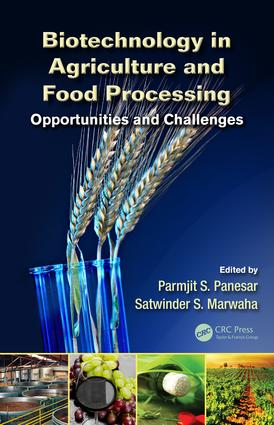 Biotechnology in Agriculture and Food Processing: Opportunities and Challenges, 1st Edition (e-Book) book cover