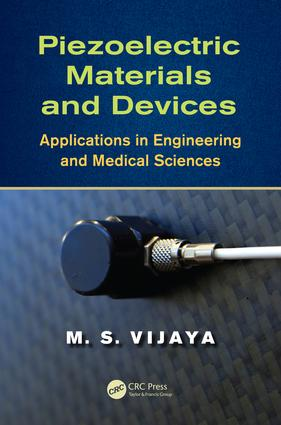 Piezoelectric Materials and Devices: Applications in Engineering and Medical Sciences, 1st Edition (e-Book) book cover