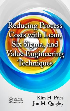 Reducing Process Costs with Lean, Six Sigma, and Value Engineering Techniques: 1st Edition (e-Book) book cover