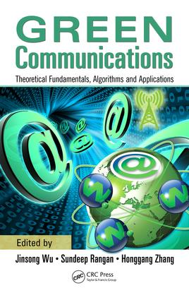 Green Communications: Theoretical Fundamentals, Algorithms, and Applications, 1st Edition (e-Book) book cover