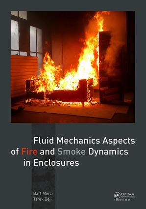 Fluid Mechanics Aspects of Fire and Smoke Dynamics in Enclosures: 1st Edition (e-Book) book cover