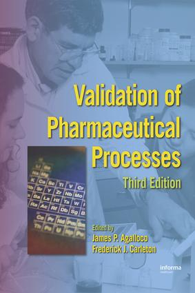 Validation of Pharmaceutical Processes: 3rd Edition (Hardback) book cover