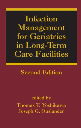 Infection Management for Geriatrics in Long-Term Care Facilities: 2nd Edition (Hardback) book cover