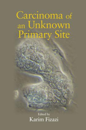 Carcinoma of an Unknown Primary Site: 1st Edition (Hardback) book cover