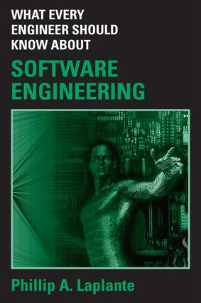 What Every Engineer Should Know about Software Engineering: 1st Edition (e-Book) book cover