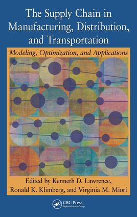 The Supply Chain in Manufacturing, Distribution, and Transportation: Modeling, Optimization, and Applications, 1st Edition (e-Book) book cover