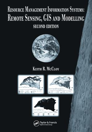 Resource Management Information Systems: Remote Sensing, GIS and Modelling, Second Edition book cover