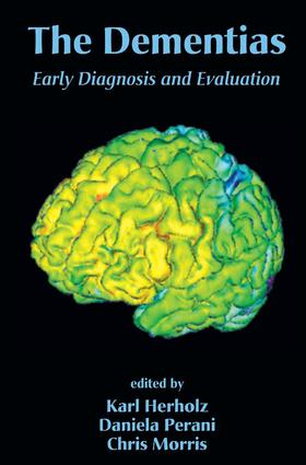 The Dementias: Early Diagnosis and Evaluation, 1st Edition (Hardback) book cover
