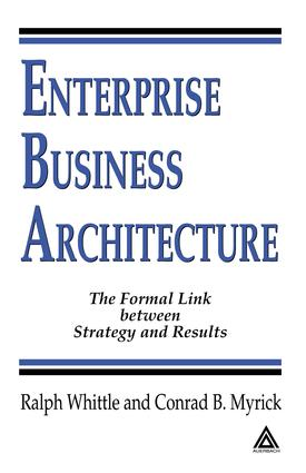 Enterprise Business Architecture: The Formal Link between Strategy and Results, 1st Edition (e-Book) book cover