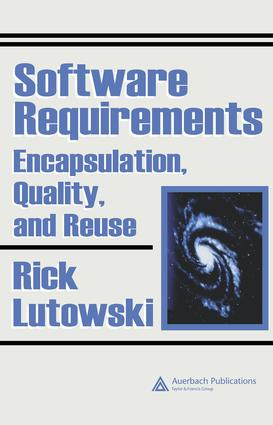 Software Requirements: Encapsulation, Quality, and Reuse, 1st Edition (e-Book) book cover