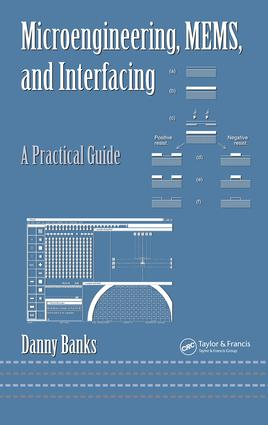 Microengineering, MEMS, and Interfacing: A Practical Guide, 1st Edition (e-Book) book cover