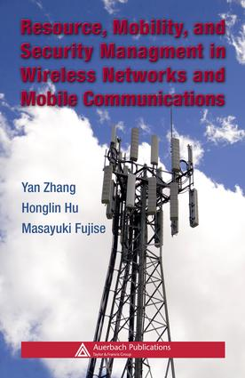 Resource, Mobility, and Security Management in Wireless Networks and Mobile Communications