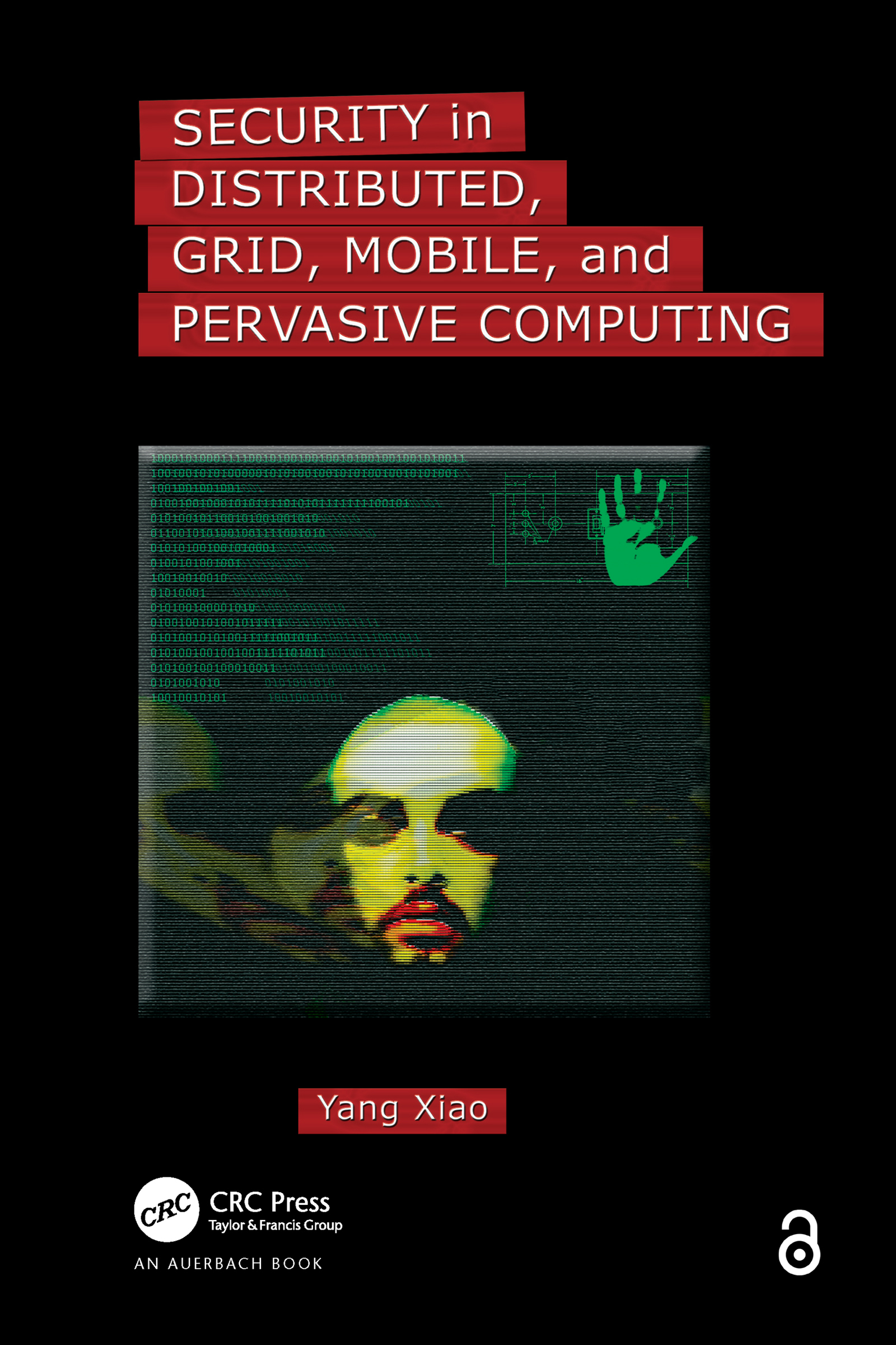 Security in Distributed, Grid, Mobile, and Pervasive Computing: 1st Edition (e-Book) book cover