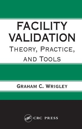 Facility Validation: Theory, Practice, and Tools, 1st Edition (Hardback) book cover