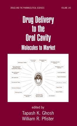Drug Delivery to the Oral Cavity: Molecules to Market, 1st Edition (Hardback) book cover