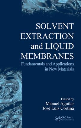 Solvent Extraction and Liquid Membranes: Fundamentals and Applications in New Materials, 1st Edition (e-Book) book cover
