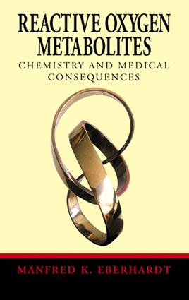 Reactive Oxygen Metabolites: Chemistry and Medical Consequences, 1st Edition (e-Book) book cover