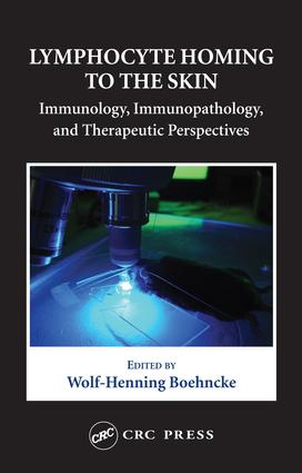 Lymphocyte Homing to the Skin: Immunology, Immunopathology, and Therapeutic Perspectives, 1st Edition (e-Book) book cover